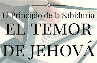 Temor de Jehová es principio de sabiduría